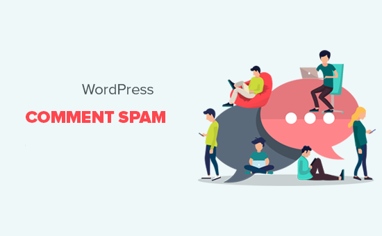 Hướng dẫn bảo vệ WordPress khỏi spam comment